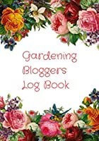 Gardening Bloggers Log Book: Novelty Line Notebook / Journal To Write In Perfect Gift Item (7 x 10 inches) For  Youtubers ,Gardeners And Gardening Lovers.