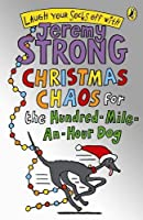 Christmas Chaos For The Hundred-mile-an-hour Dog (Hundred Mile An Hour Dog)