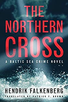 The Northern Cross (A Baltic Sea Crime Novel Book 2) by [Falkenberg, Hendrik]