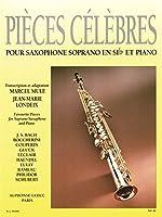 Pièces Célèbres For Saxophone Soprano And Piano. For ソプラノ・サックス, ピアノ伴奏
