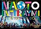 ナオト・インティライミ ドーム公演2018~4万人でオマットゥリ! 年の瀬、みんなで、しゃっちほこ! @ナゴヤドーム~