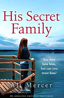 His Secret Family: An absolutely emotional page turner