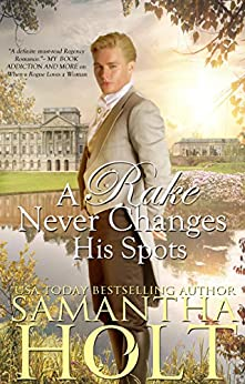 A Rake Never Changes His Spots (The Inheritance Clause Book 2) by [Holt, Samantha]
