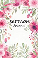 Sermon Journal: Pink Watercolor Flower Personal Organize Notes and Write Prayer Requests and Church Events