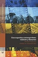 Cine argentino contemporáneo : visiones y discursos