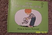 HOW MY GARDEN GREW (My World)
