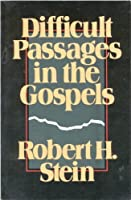 Difficult Passages in the Gospels