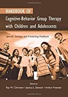 Handbook of Cognitive-Behavior Group Therapy with Children and Adolescents