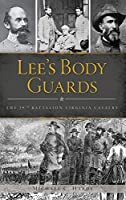 Lee's Body Guards: The 39th Virginia Cavalry