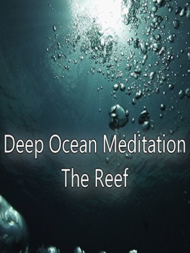 Deep Ocean Meditation - The Reef
