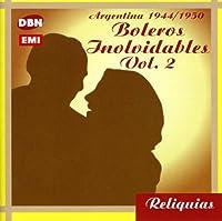 Vol. 2-Argentina 1944/50 Boleros Inolvidables