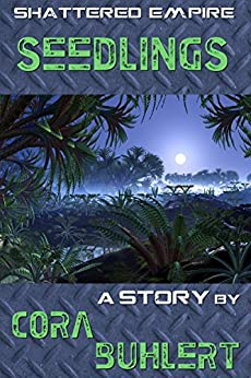 Seedlings (Shattered Empire Book 3) by [Buhlert, Cora]
