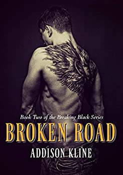 Broken Road (Breaking Black Book 2) by [Kline, Addison]