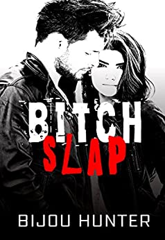 Bitch Slap (White Horse Book 1) by [Hunter, Bijou]