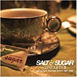 SALT & SUGAR-CONCERTS II-Songs from SALTISH NIGHT 1997〜2008