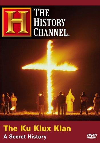 The Ku Klux Klan - A Secret History (History Channel)