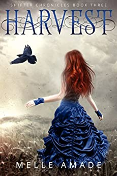 Harvest: YA Dark Urban Fantasy (Shifter Chronicles Book 3) by [Amade, Melle]
