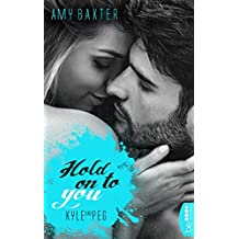Hold on to you - Kyle & Peg (San Francisco Ink 4) (German Edition)