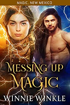 Messing Up Magic (Magic, New Mexico) by [Winkle, Winnie]