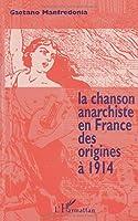 La chanson anarchiste en France des origines à 1914