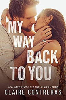 My Way Back to You (Second Chance Duet Book 2) by [Contreras, Claire]