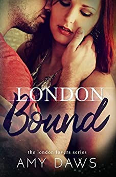 London Bound (London Lovers Series Book 3) by [Daws, Amy]