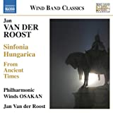 Van der Roost: From Ancient Times - Sinfonia Hungarica