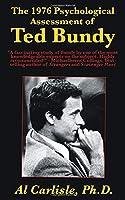 The 1976 Psychological Assessment of Ted Bundy (Development of the Violent Mind)