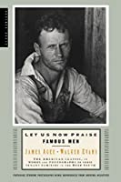 Let Us Now Praise Famous Men: The American Classic, in Words and Photographs, of Three Tenant Families in the Deep South by Walker Evans James Agee(2001-08-14)