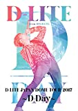 D-LITE JAPAN DOME TOUR 2017 ~D-Day~ (2DVD+スマプラムービー) -