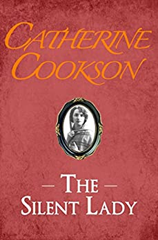 The Silent Lady by [Cookson, Catherine]