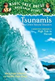 Tsunamis and Other Natural Disasters: A Nonfiction Companion to Magic Tree House #28: High Tide in Hawaii (Magic Tree House Fact Tracker)