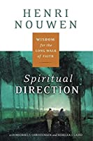 Spiritual Direction: Wisdom for the Long Walk of Faith [並行輸入品]
