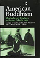 American Buddhism: Methods and Findings in Recent Scholarship (Routledge Critical Studies in Buddhism)