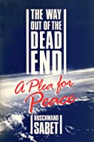 The Way out of the Dead End: A Plea for Peace