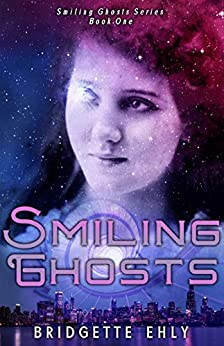 Smiling Ghosts: A thrilling adventure with dangerous extraterrestrials among us! by [Ehly, Bridgette]