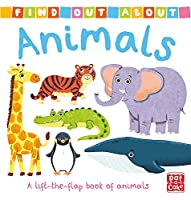 Find Out About: Animals: A lift-the-flap book of animals