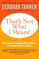 That's Not What I Meant!: How Conversational Style Makes or Breaks Relationships【洋書】 [並行輸入品]
