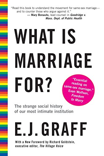 Download What Is Marriage For?: The Strange Social History of Our Most Intimate Institution 0807041351