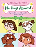 No Dogs Allowed (Ready, Set, Dogs!)