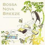 BOSSA NOVA BREEZE~relax with Bossa Nova standard songs