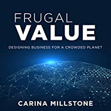 Frugal Value: Designing Business for a Crowded Planet