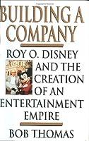 Building a Company (Disney Editions Deluxe)