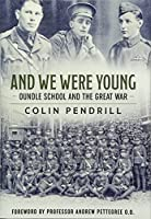 And We Were Young: Oundle School and the Great War