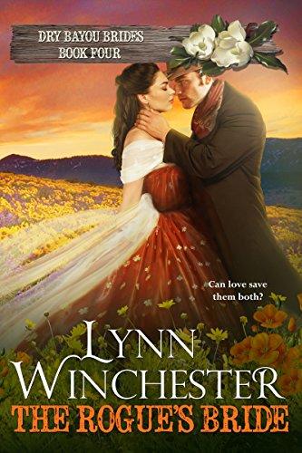 The Rogue's Bride (Dry Bayou Brides Book 4) (English Edition)