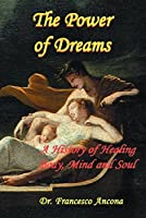 The Power of Dreams: A History of Healing Body Mind and Soul [並行輸入品]