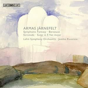 ヤルネフェルト:子守歌 - Vn とOrch (1904) 他 (Armas Jarnefelt : Orchestral Works / Jaakko Kuusisto, Lahti SO)