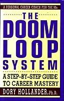 The Doom Loop System