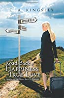 The Road Back to Happiness and True Love: Sequel to the Road Back to Tuscany