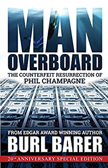[Barer, Burl]のMan Overboard: The Counterfeit Resurrection of Phil Champagne (English Edition)